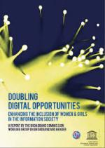 Doubling Digital Opportunities: Enhancing the Inclusion of Women and Girls in the Information Society