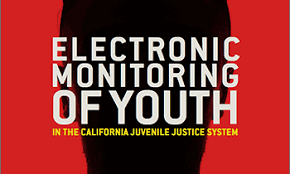 UC Samuelson Clinic Report: Electronic Monitoring of Youth In CA Justice System